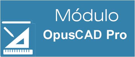 Modulo Opus CAD Pro